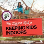 The Biggest Risk Is Keeping Kids Indoors